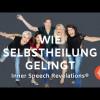 Wie Selbstheilung gelingt |  Inner Speech Revelations®